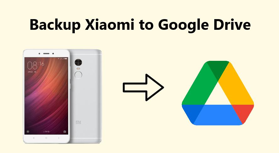 Backup Xiaomi to Google Drive