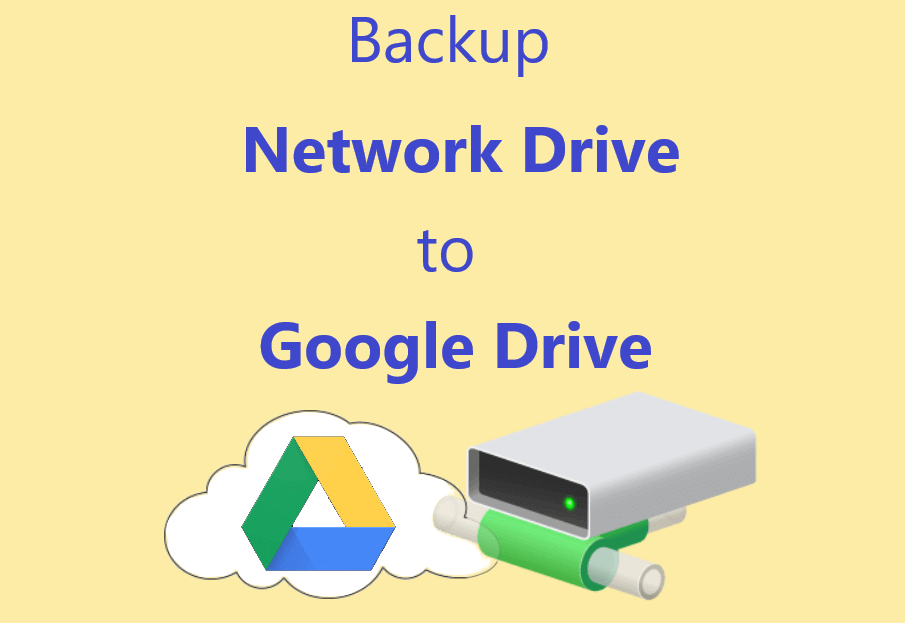 Backup Network Drive to Google Drive