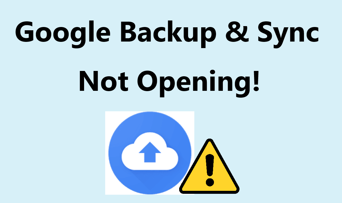 Google Backup and Sync not opening