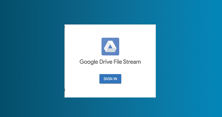 Google Drive File Stream Sign In