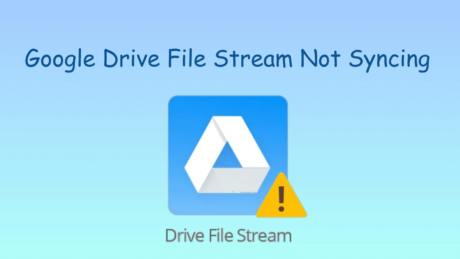Google Drive File Stream Not Syncing