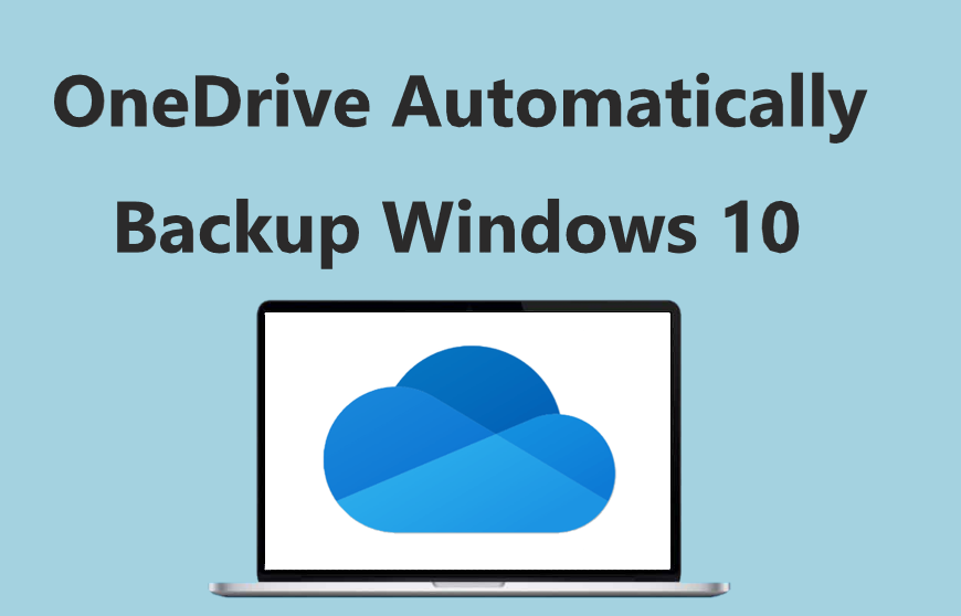 OneDrive Automatically Backup Windows 10