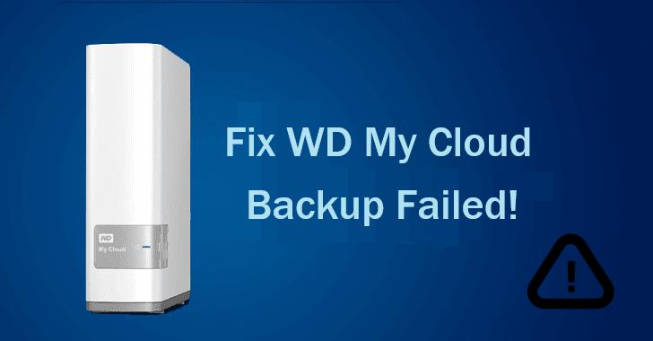 Fix Wd My Cloud Backup Failed